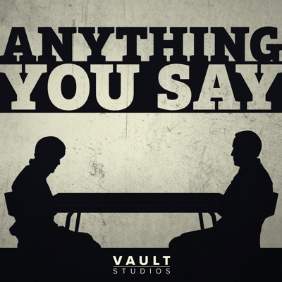 Anything You Say:VAULT Studios