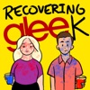 Recovering Gleek: A Glee Podcast artwork