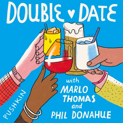 Double Date with Marlo Thomas & Phil Donahue:Pushkin Industries