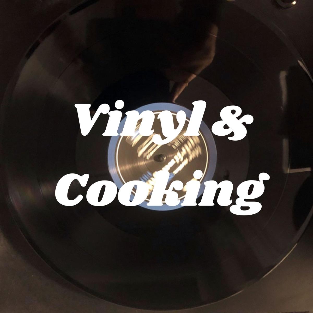 Vinyl & Cooking