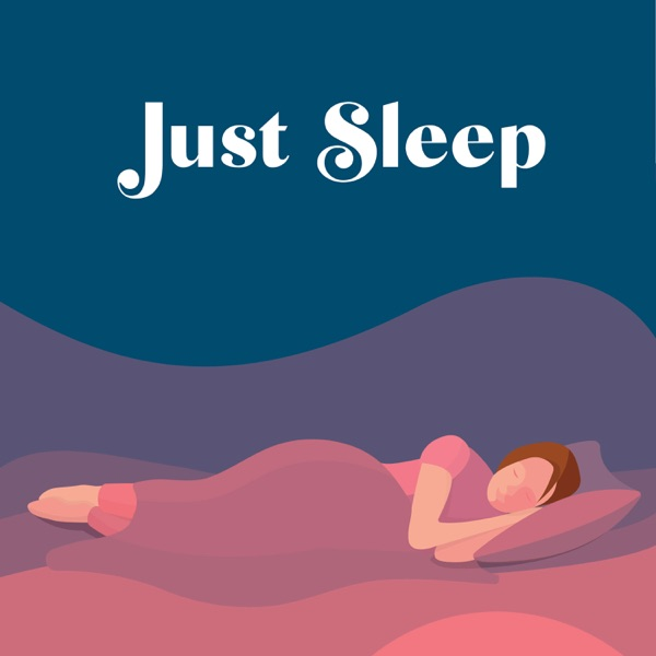 Just Sleep - Bedtime Stories for Adults Artwork