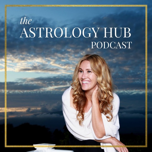 The Astrology Hub Podcast
