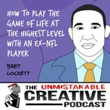 Bret Lockett | How to Play The Game of Life at The Highest Level with an Ex-NFL Player
