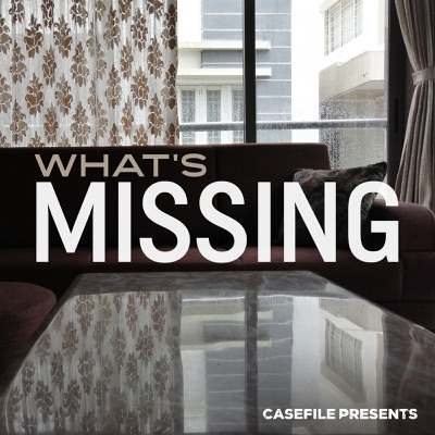 What's Missing:Casefile Presents