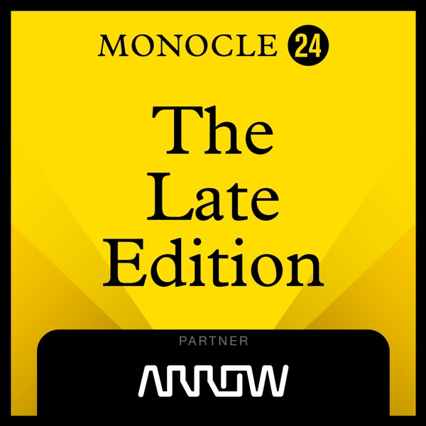 Monocle 24: The Late Edition
