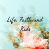 Life, Faith and Kids artwork