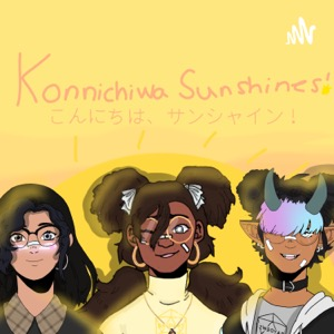 Konnichiwa Sunshines!