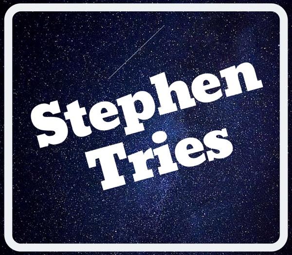Stephen Tries: