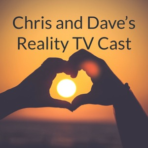 Chris and Dave's Reality Cast: Bachelor & Temptation Island