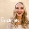 Bright Life Podcast artwork