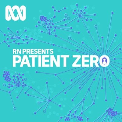 RN Presents — Patient Zero:ABC Radio