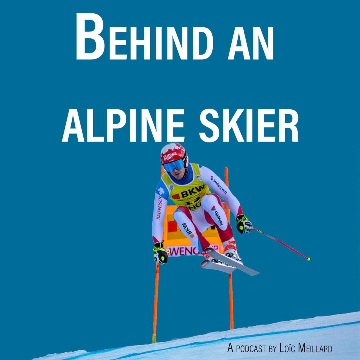 Behind an alpine skier : A podcast by Loïc Meillard