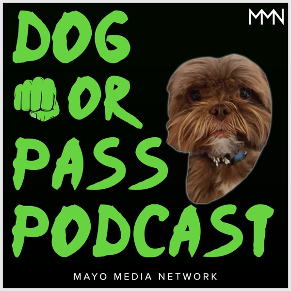 Dog or Pass Podcast