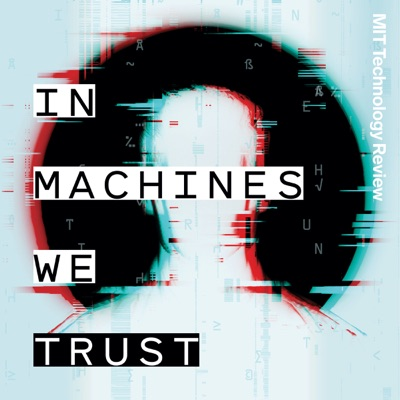 In Machines We Trust:MIT Technology Review