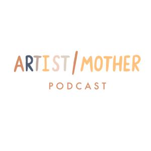 Artist/Mother Podcast