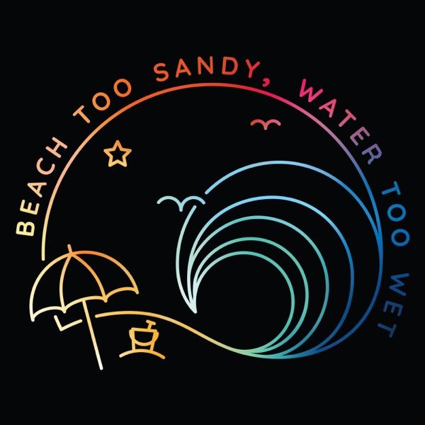 Beach Too Sandy, Water Too Wet image