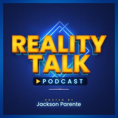 Reality Talk Podcast:Jackson Parente