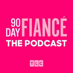 90 Day Fiancé: The Podcast
