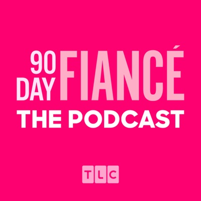 90 Day Fiancé: The Podcast:TLC