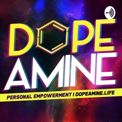 DOPEamine | Dynamic Personality And Personal Empowerment