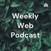 Weekly Web Podcast artwork