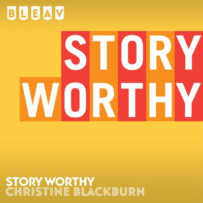 Story Worthy:Christine Blackburn / Story Worthy Media