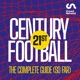 21st Century Football: The Complete Guide (so far)