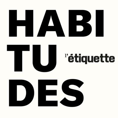 HABITUDES:L'Etiquette