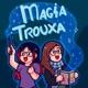 Magia Trouxa