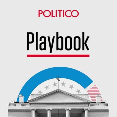 POLITICO Playbook Daily Briefing:POLITICO