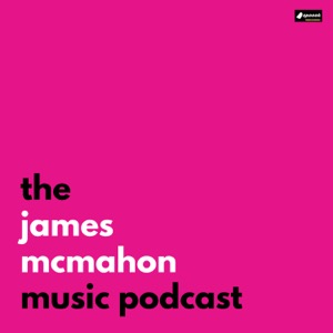 The James McMahon Music Podcast
