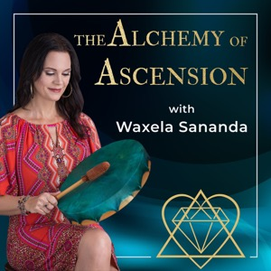 The Alchemy of Ascension Podcast