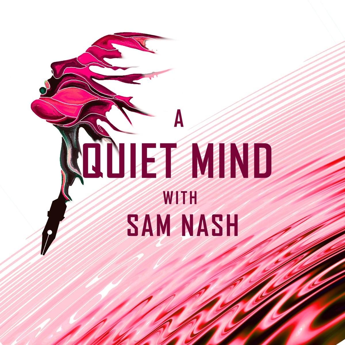 A Quiet Mind with Sam Nash