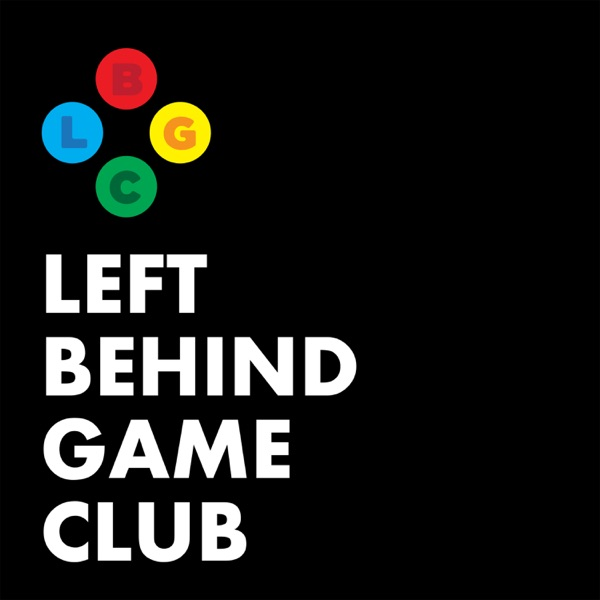 Left Behind Game Club: A Video Game Podcast podcast show image