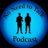 No Need to Talk Podcast  artwork