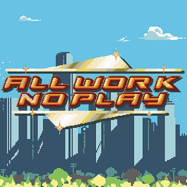 All Work No Play image