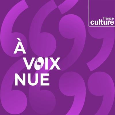 A voix nue:France Culture