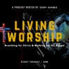 The Living Worship Podcast