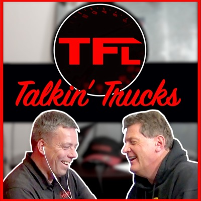 TFL Talkin' Trucks:The Fast Lane Truck