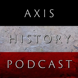 Axis History Podcast : A History of Tyranny in the 20th Century