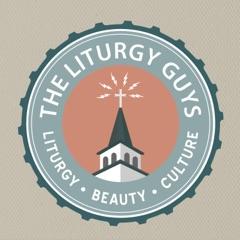The Liturgy Guys