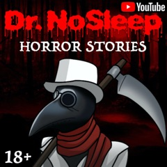 Dr. NoSleep™   Scary Horror Stories