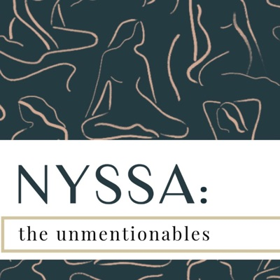 NYSSA: The Unmentionables