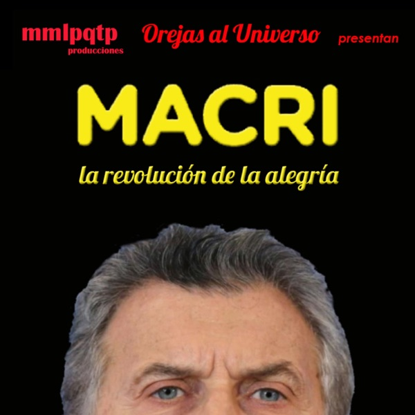 Macri, La Revolución de la Alegría