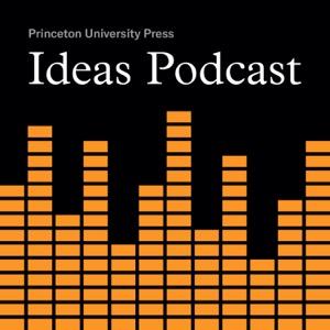 Princeton UP Ideas Podcast