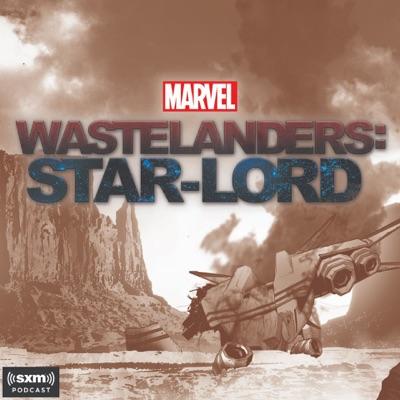 Marvel's Wastelanders: Star-Lord:Marvel & SiriusXM