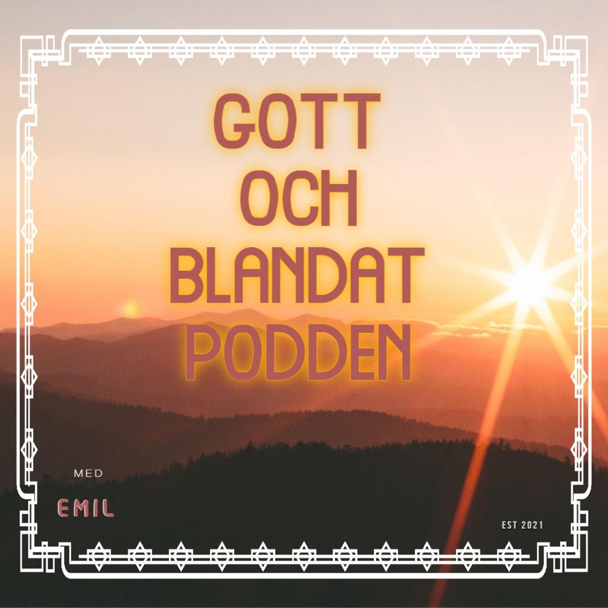 Gott Och Blandat Podden