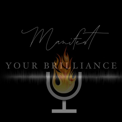 Manifest Your Brilliance