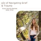 a2z of Navigating Grief & Trauma