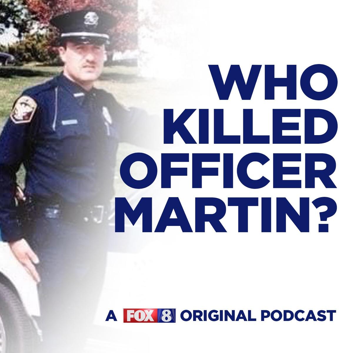 Who Killed Officer Martin